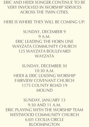 ERIC AND HEIDI SONGER CONTINUE TO BE VERY INVOLVED IN WORSHIP SERVICES ACROSS THE TWIN CITIES.